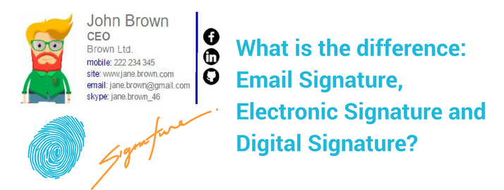 What Is the Difference: Email Signature, Electronic Signature and Digital Signature?