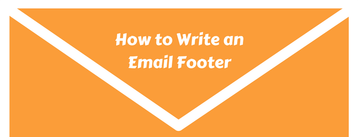 How to Write an Email Signature, Email Footer Templates