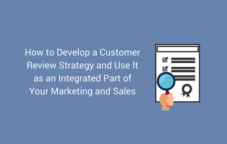How to Build a Customer Review Strategy That Works In 2020
