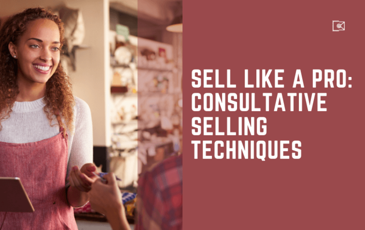 Sell like a Pro: Consultative Selling Techniques to x5 Effectiveness of Your Dream Team