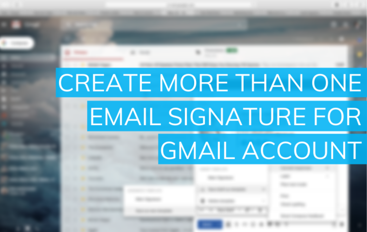 Can You Have More Than One Signature in Gmail? [Updated 2020]