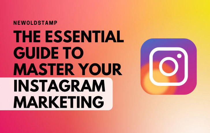 How to Master Instagram Marketing: the Essential Guide for Your Business Account