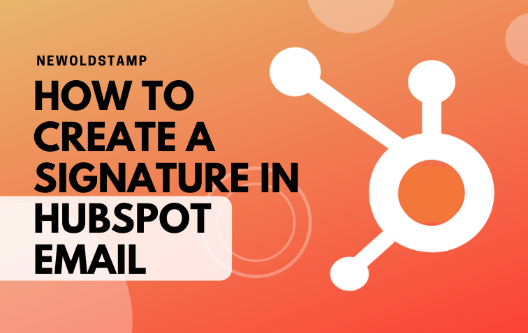 How to Create a Signature in HubSpot Email